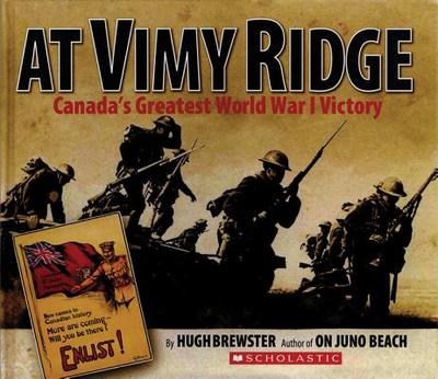 At Vimy Ridge: Canada's Greatest World War I Victory - Brewster, Hugh