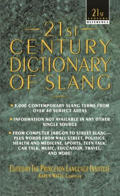 21st Century Dictionary of Slang - Princeton Language Institute (Editor), and Watts, Karen (Compiled by)