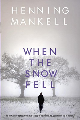 When the Snow Fell - Mankell, Henning