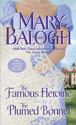 The Famous Heroine/The Plumed Bonnet - Balogh, Mary