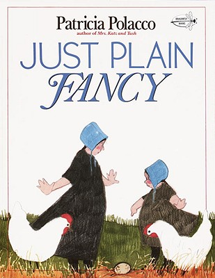 Just Plain Fancy - Polacco, Patricia