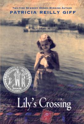 Lily's Crossing - Giff, Patricia Reilly, and Giff, Reilly