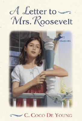 A Letter to Mrs. Roosevelt - de Young, C Coco, and Coco De Young, C