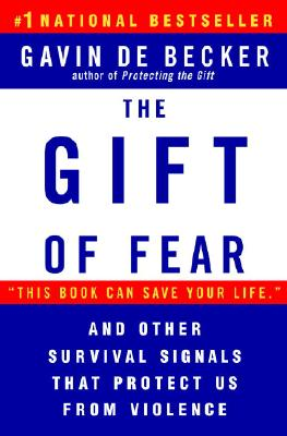 The Gift of Fear: Survival Signals That Protect Us from Violence - de Becker, Gavin