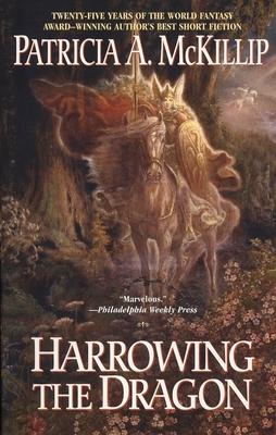 Harrowing the Dragon - McKillip, Patricia A