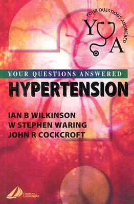 Hypertension: Your Questions Answered - Laskowski, J J, and Wilkinson, Ian B, and Waring, W Stephen