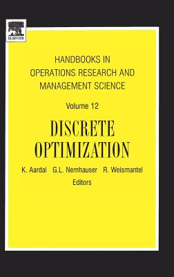 Discrete Optimization - Aardal, K (Editor), and Nemhauser, G L (Editor), and Weismantel, R (Editor)
