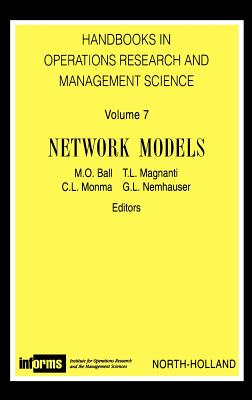 Network Models Horm 7handbook in Operations Research and Management Science Vol.7 - Ball, M O, and Magnanti, T L, and Monma, C L