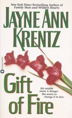 Gift of Fire - Krentz, Jayne Ann