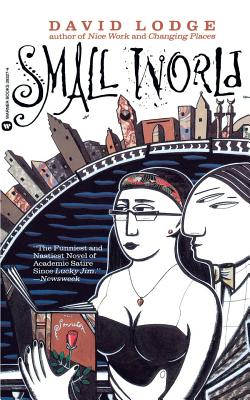 Small World: An Academic Romance - Lodge, David