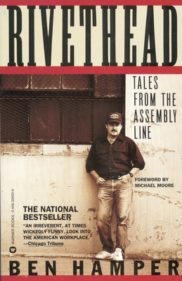 Rivethead: Tales from the Assembly Line - Hamper, Ben