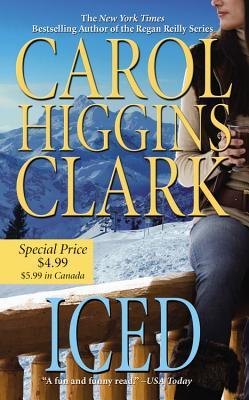 Iced - Clark, Carol Higgins, and Higgins Clark, Carol