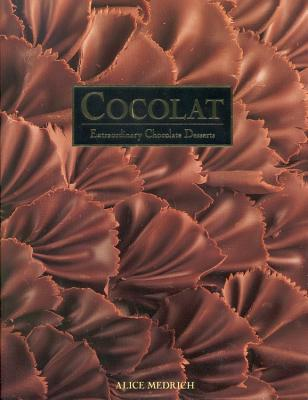 Cocolat: Extraordinary Chocolate Desserts - Medrich, Alice, and Brabant, Patricia (Photographer)