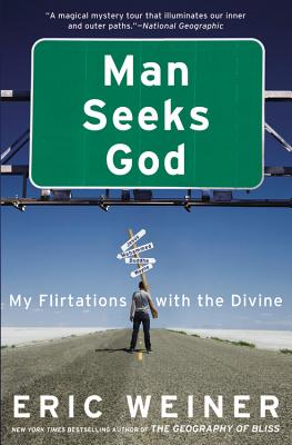 Man Seeks God: My Flirtations with the Divine - Weiner, Eric