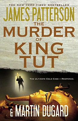 The Murder of King Tut - Patterson, James, and Dugard, Martin