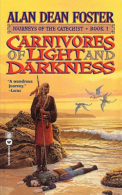 Carnivores of Light and Darkness - Foster, Alan Dean