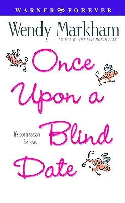 Once Upon a Blind Date - Markham, Wendy