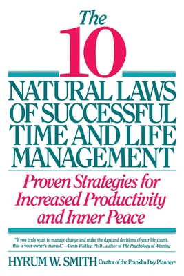 10 Natural Laws of Successful Time and Life Management - Smith, Hyrum W
