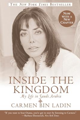 Inside the Kingdom: My Life in Saudi Arabia - Bin Ladin, Carmen
