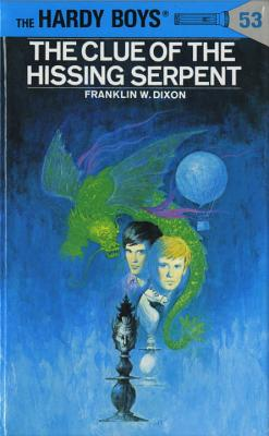 Hardy Boys 53: The Clue of the Hissing Serpent - Dixon, Franklin W