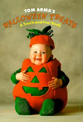 Halloween Treats: A Touch-And-Feel Book - Arma, Tom, and Driscoll, Laura (Editor), and Grosset & Dunlap