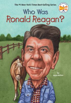 Who Was Ronald Reagan? - Milton, Joyce