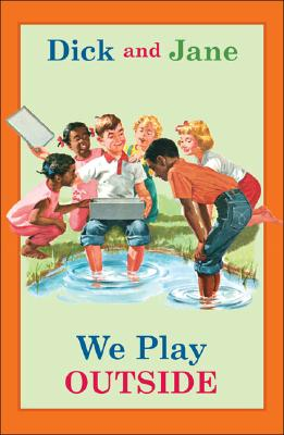 Dick and Jane: We Play Outside - Unknown, and Grosset & Dunlap (Creator)