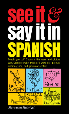 See It and Say It in Spanish - Madrigal, Margarita
