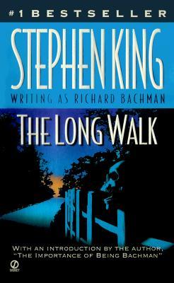 The Long Walk - King, Stephen, and Bachman, Stephen, and Bachman, Richard