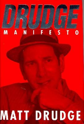 Drudge Manifesto - Drudge, Matt, and Phillips, Julia