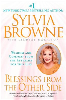 Blessings from the Other Side: Wisdom and Comfort from the Afterlife for This Life - Browne, Sylvia, and Harrison, Lindsay