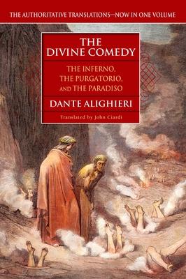 The Divine Comedy: The Inferno, the Purgatorio, the Paradiso - Alighieri, Dante, and Ciardi, John (Translated by)