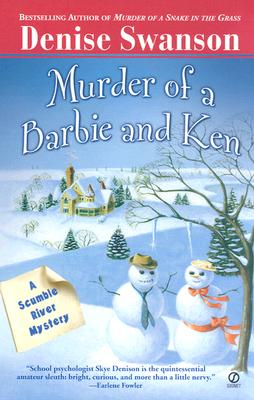 Murder of a Barbie and Ken: A Scumble River Mystery - Swanson, Denise