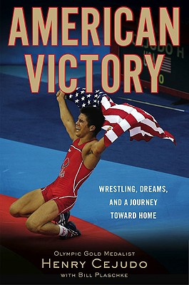 American Victory: Wrestling, Dreams, and a Journey Toward Home - Cejudo, Henry, and Plaschke, Bill