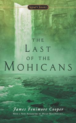 The Last of the Mohicans - Cooper, James Fenimore, and Macdougall, Hugh C (Afterword by), and Hutson, Richard (Introduction by)
