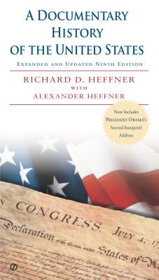 A Documentary History of the United States - Heffner, Richard D, and Heffner, Alexander