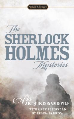 The Sherlock Holmes Mysteries - Doyle, Arthur Conan, Sir, and Barreca, Regina, Professor (Afterword by), and Perry, Anne (Introduction by)