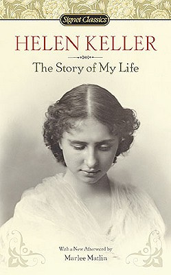 The Story of My Life - Keller, Helen, and Matlin, Marlee (Afterword by), and Knipfel, Jim (Introduction by)