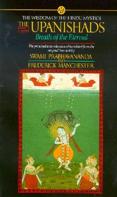 The Upanishads: Breath of the Eternal - Anonymous, and Prabhavananda, Swami (Translated by), and Manchester, Frederick (Translated by)