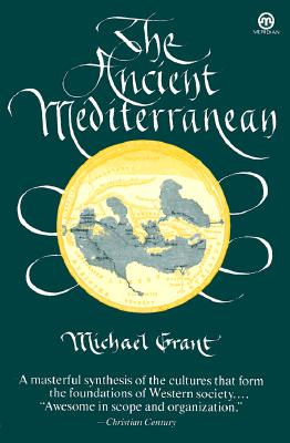 The Ancient Mediterranean - Grant, Michael