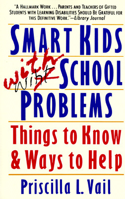 Smart Kids with School Problems: Things to Know and Ways to Help - Vail, Priscilla L