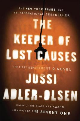 The Keeper of Lost Causes: A Department Q Novel - Adler-Olsen, Jussi, and Hartford, Lisa (Translated by)