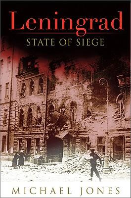 Leningrad: State of Siege - Jones, Michael
