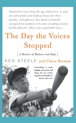 The Day the Voices Stopped - Steele, Ken, and Berman, Claire