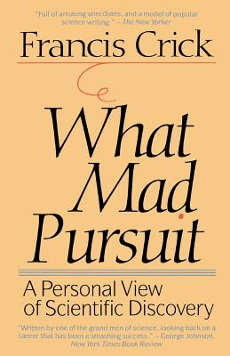 What Mad Pursuit - Crick, Francis, and Crick