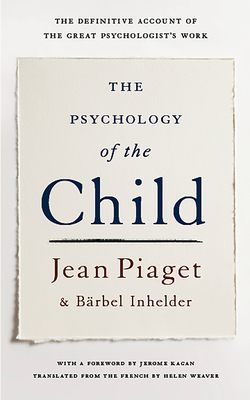 The Psychology of the Child - Piaget, Jean, and Inhelder, Barbel, and Inhelder, Brbel