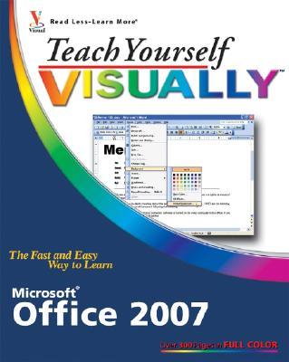 Teach Yourself Visually Microsoft Office 2007 - Kinkoph, Sherry Willard