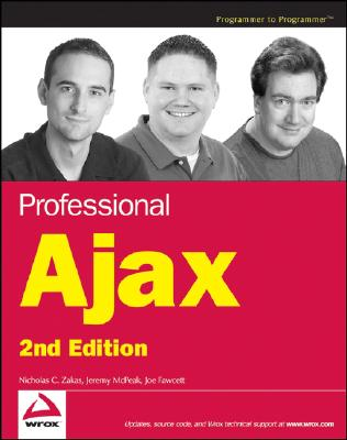 Professional Ajax - Zakas, Nicholas C, and McPeak, Jeremy, and Fawcett, Joe