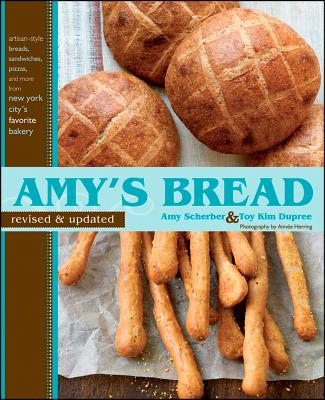 Amy's Bread - Scherber, Amy, and Dupree, Toy Kim, and Herring, Aimee (Photographer)