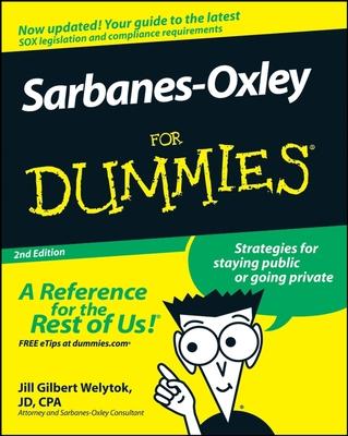 Sarbanes-Oxley for Dummies - Welytok, Jill Gilbert